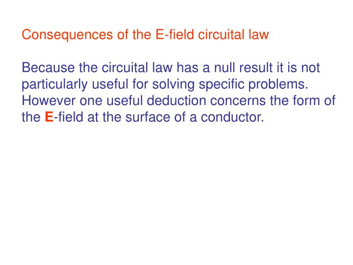 Consequences of the E-field circuital law