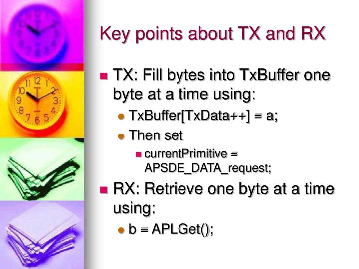 Key points about TX and RX