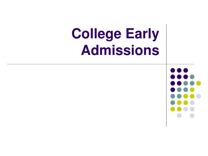 College Early Admissions