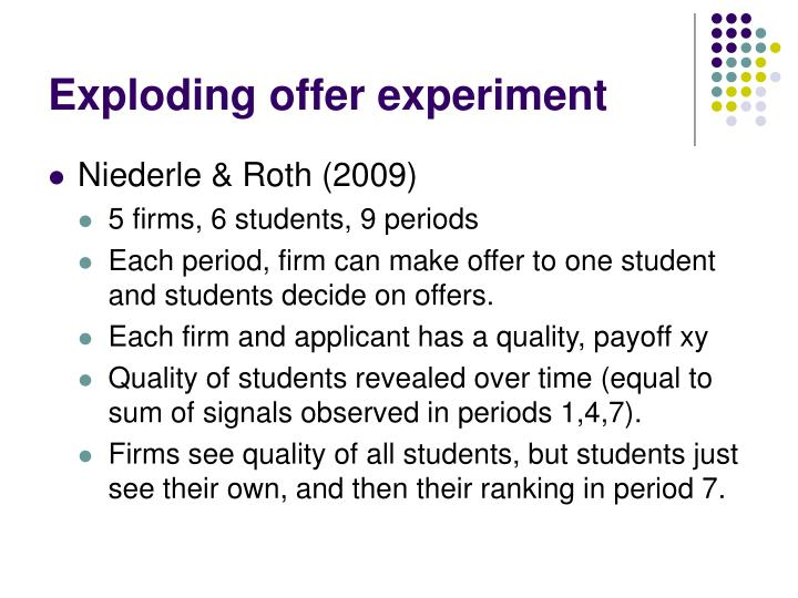 Exploding offer experiment