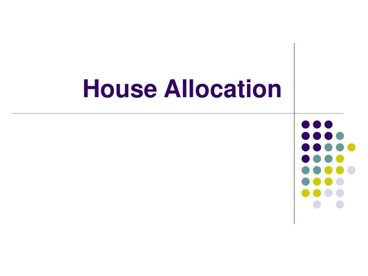 House Allocation
