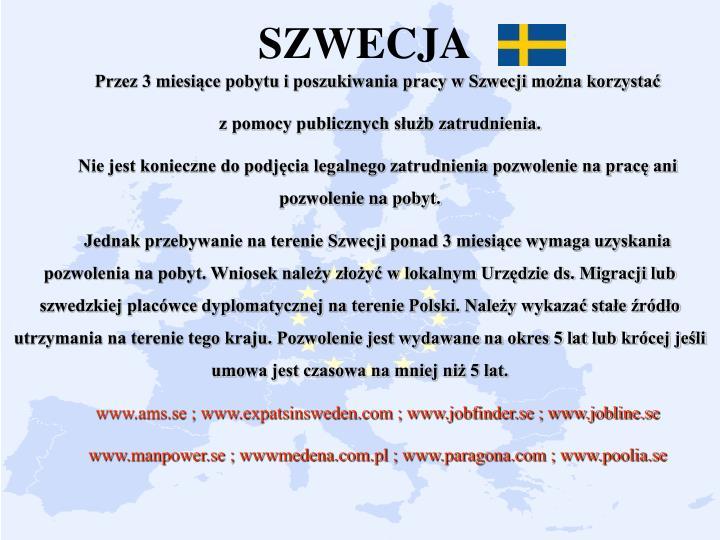 Przez 3 miesiące pobytu i poszukiwania pracy w Szwecji można korzystać