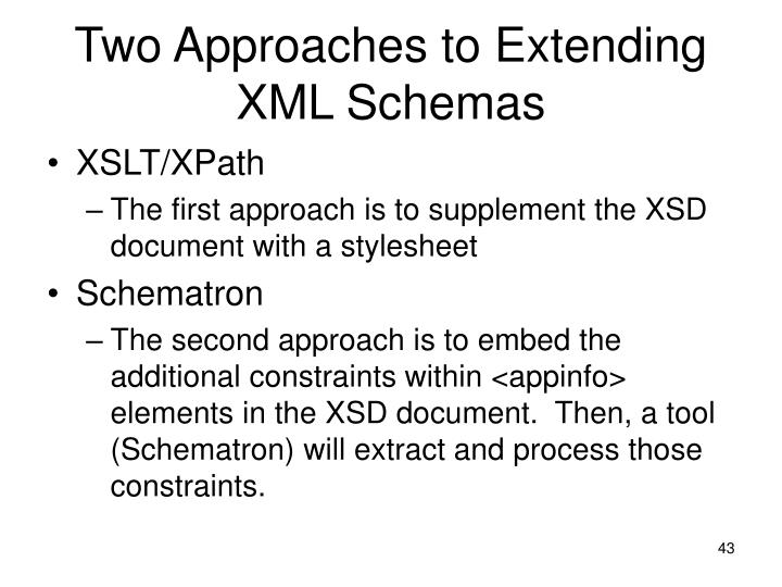 Two Approaches to Extending XML Schemas