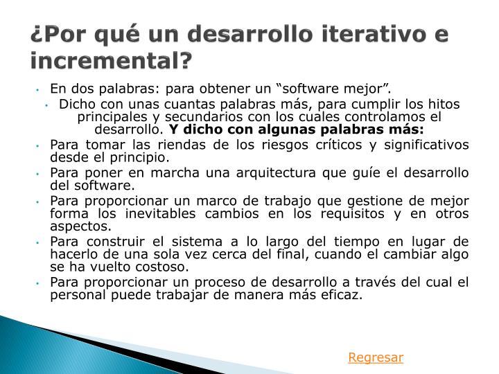 ¿Por qué un desarrollo iterativo e incremental?