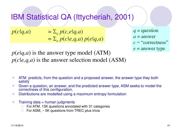 IBM Statistical QA (Ittycheriah, 2001)