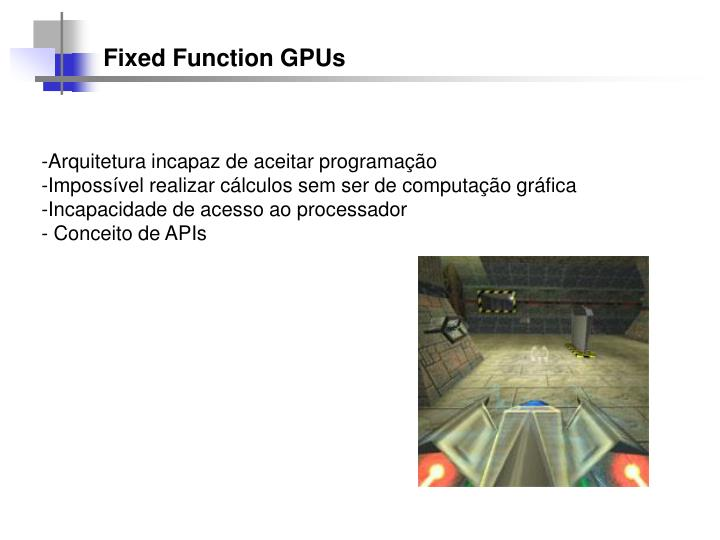 Fixed Function GPUs