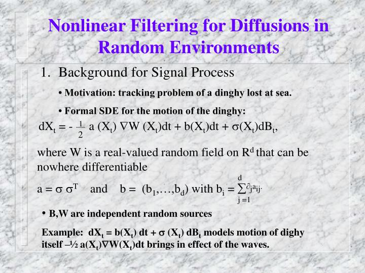 Nonlinear Filtering for Diffusions in Random Environments