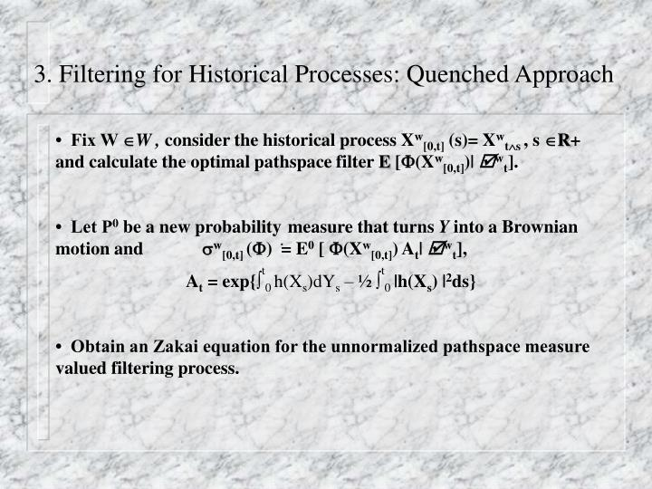 3. Filtering for Historical Processes: Quenched Approach