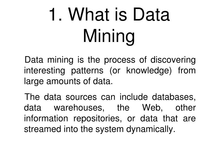 1. What is Data Mining