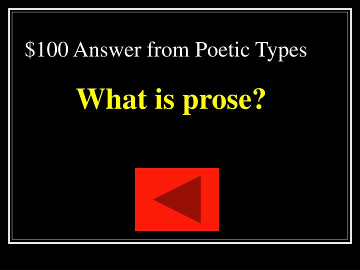 $100 Answer from Poetic Types