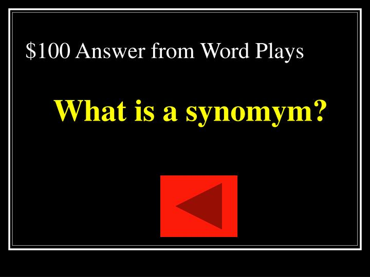 $100 Answer from Word Plays