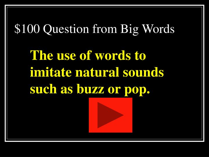 $100 Question from Big Words