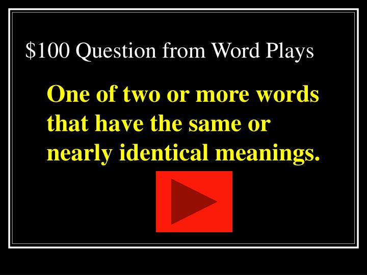 $100 Question from Word Plays
