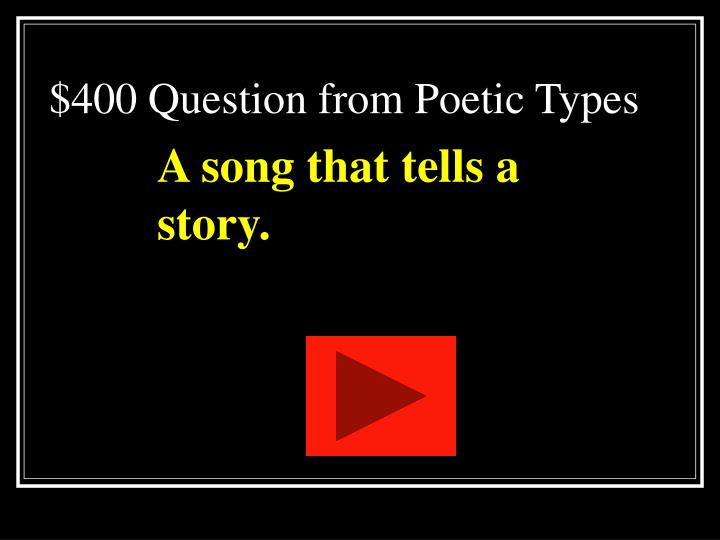 $400 Question from Poetic Types