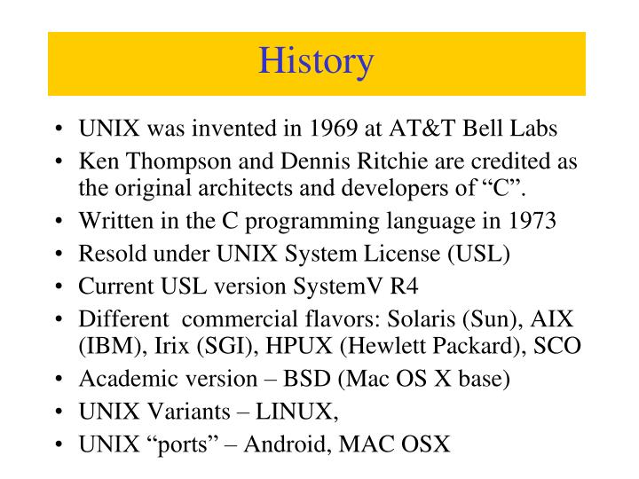 UNIX was invented in 1969 at AT&T Bell Labs