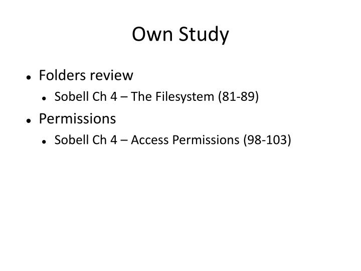 Own Study