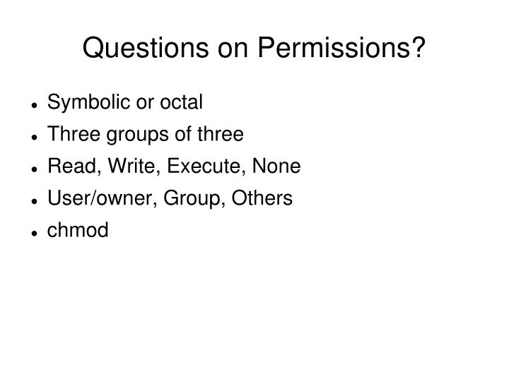 Questions on Permissions?