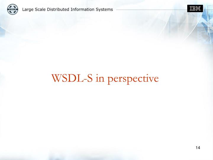 WSDL-S in perspective
