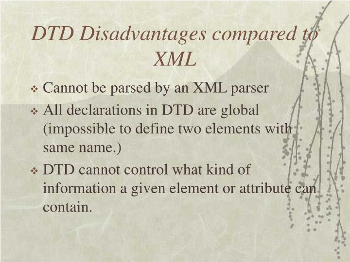 DTD Disadvantages compared to XML