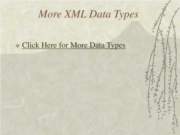 More XML Data Types
