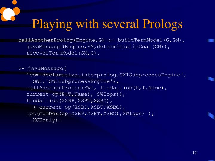 Playing with several Prologs