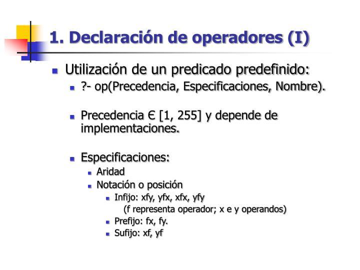 1. Declaración de operadores (I)