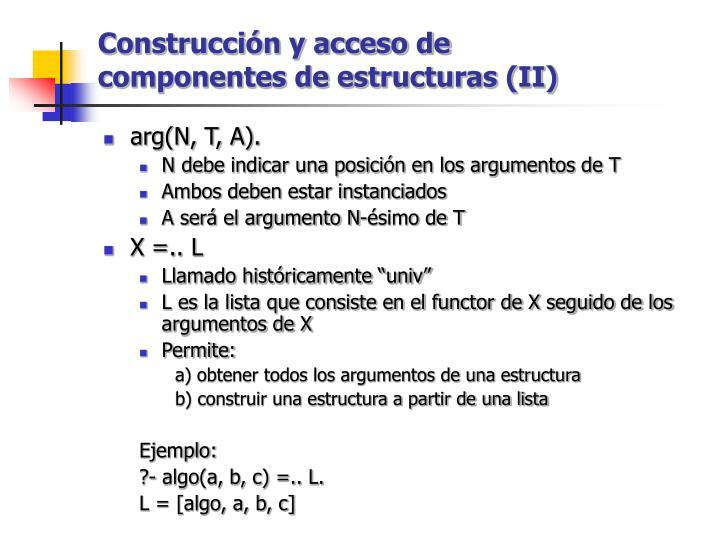 Construcción y acceso de