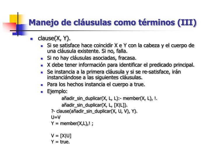 Manejo de cláusulas como términos (III)