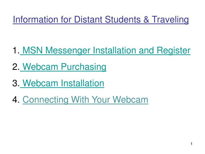 Information for Distant Students & Traveling