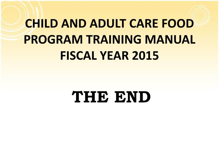 CHILD AND ADULT CARE FOOD PROGRAM TRAINING MANUAL