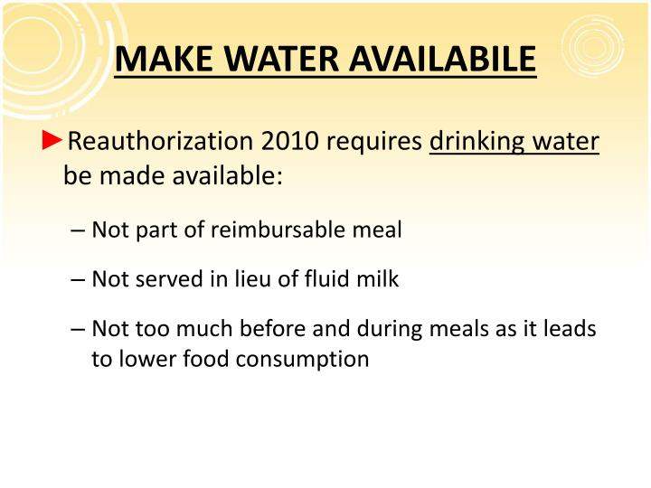 MAKE WATER AVAILABILE