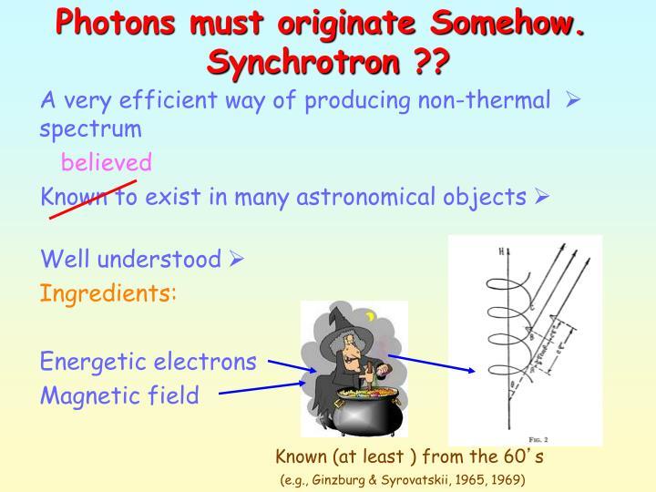 Photons must originate Somehow.