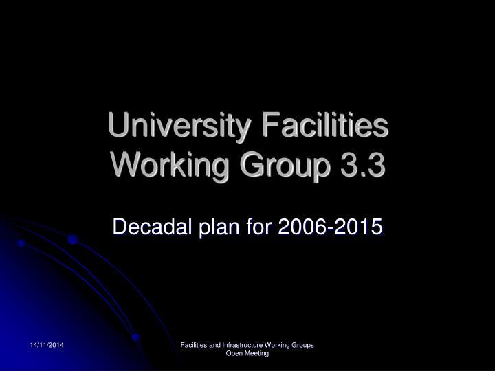University facilities working group 3 3