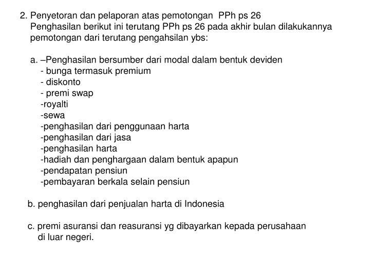 2. Penyetoran dan pelaporan atas pemotongan  PPh ps 26