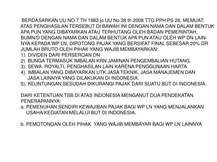 BERDASARKAN UU NO 7 TH 1983 jo UU No 28 th 2008 TTG PPH PS 26, MEMUAT: