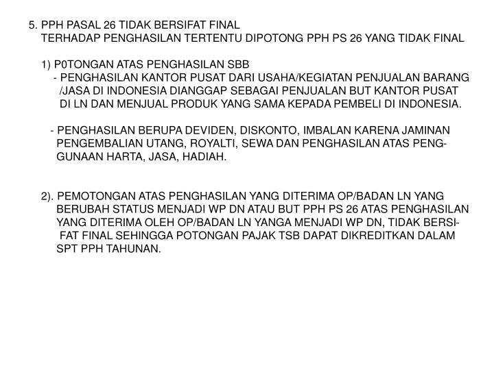 5. PPH PASAL 26 TIDAK BERSIFAT FINAL