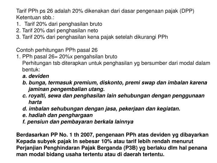 Tarif PPh ps 26 adalah 20% dikenakan dari dasar pengenaan pajak (DPP)