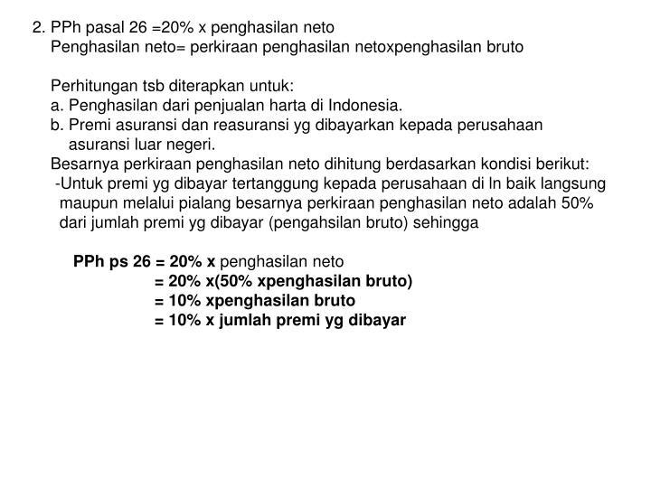 2. PPh pasal 26 =20% x penghasilan neto