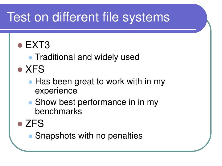 Test on different file systems