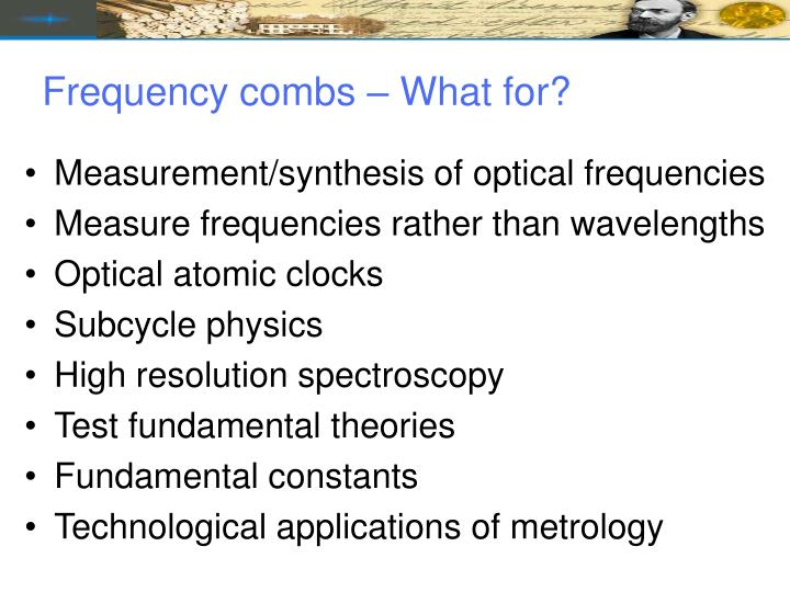 Frequency combs what for