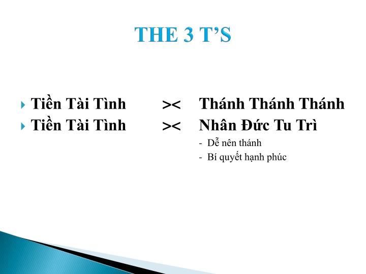 THE 3 T'S