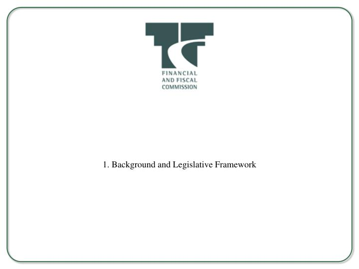 1. Background and Legislative Framework