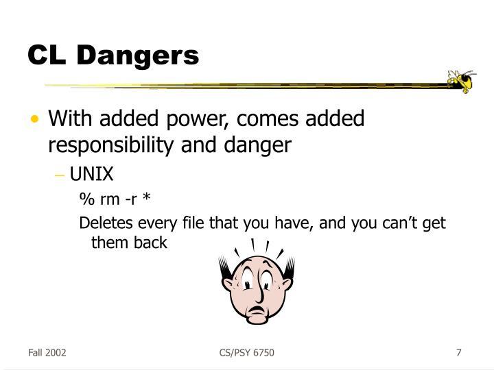 CL Dangers