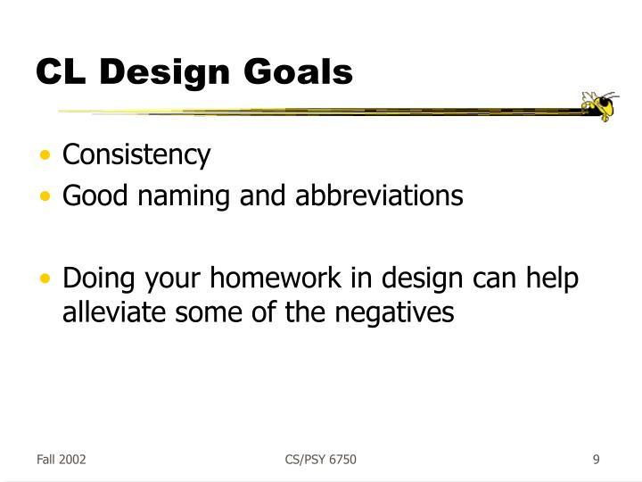 CL Design Goals