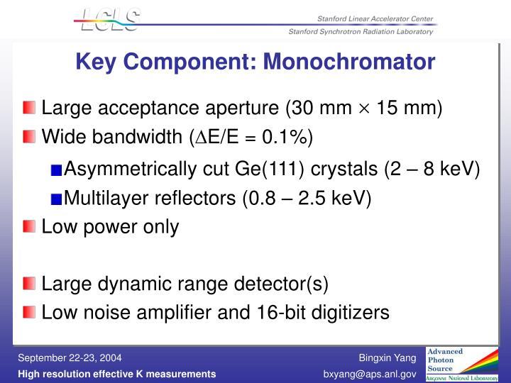 Key Component: Monochromator