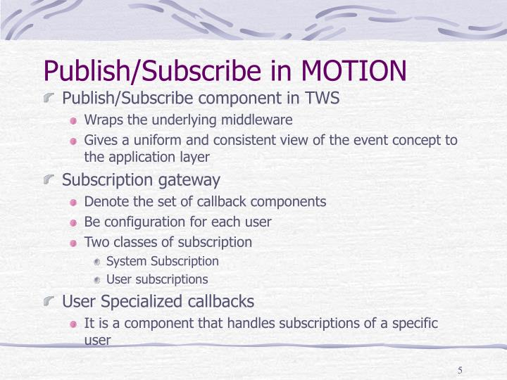 Publish/Subscribe in MOTION