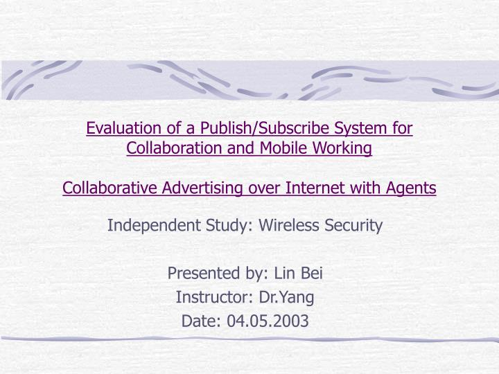 Evaluation of a Publish/Subscribe System for Collaboration and Mobile Working