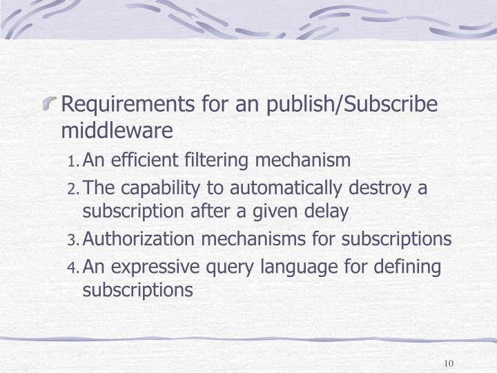 Requirements for an publish/Subscribe middleware