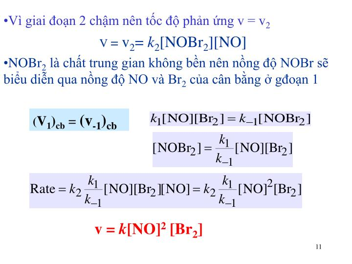 Vì giai đoạn 2 chậm nên tốc độ phản ứng v = v