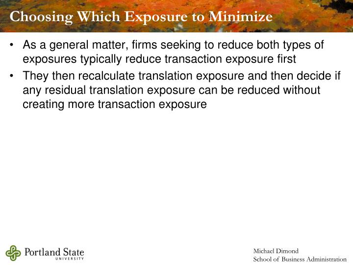 Choosing Which Exposure to Minimize